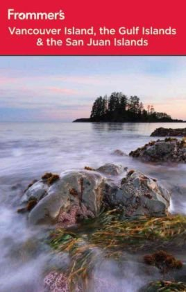 Frommer's Vancouver Island, the Gulf Islands & the San Juan Islands 9780470157350
