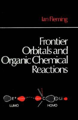 Frontier Orbitals and Organic Chemical Reactions 9780471018193