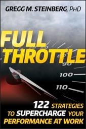 Full Throttle: 122 Strategies to Supercharge Your Performance at Work 1522674