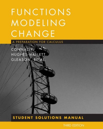 Functions Modeling Change: Student Solutions Manual: A Preparation for Calculus 9780470105610