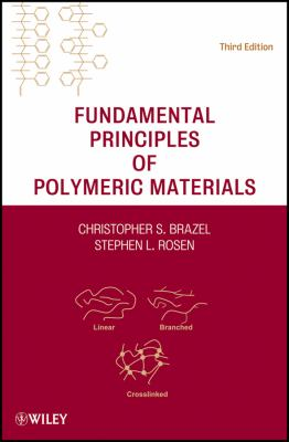 Fundamental Principles of Polymeric Materials 9780470505427