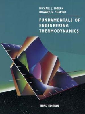 Fundamentals Eng Thermodynamics [With Fundamentals of Engineering Thermodynamics and Interactive Thermodynamics V1.5] 9780471076810