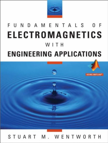 Fundamentals of Electromagnetics with Engineering Applications 9780470105757