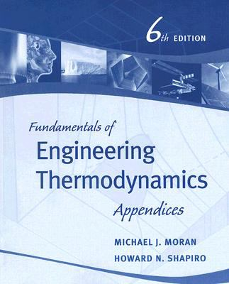 Fundamentals of Engineering Thermodynamics, Appendices 9780471787303
