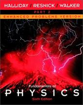 Fundamentals of Physics, Part 2, Chapters 13 - 21, Enhanced Problems Version