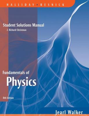 Fundamentals of Physics, Student Solutions Manual 9780471779582