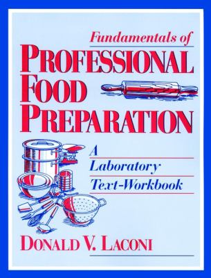 Fundamentals of Professional Food Preparation: A Laboratory Text-Workbook 9780471595236