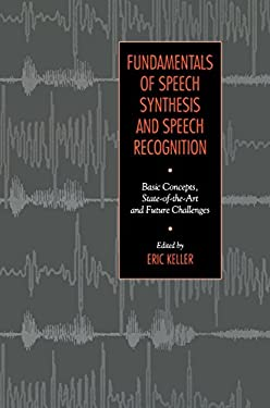Fundamentals of Speech Synthesis and Speech Recognition 9780471944492