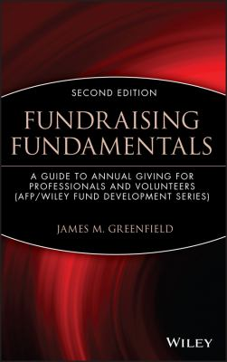 Fundraising Fundamentals: A Guide to Annual Giving for Professionals and Volunteers 9780471209874