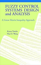 Fuzzy Control Systems Design and Analysis: A Linear Matrix Inequality Approach 1553848
