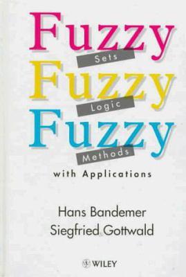 Fuzzy Sets, Fuzzy Logic, Fuzzy Methods with Applications 9780471956365