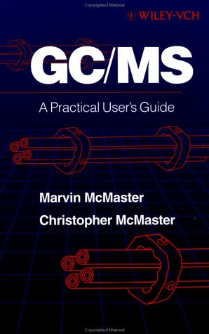 GC/MS: A Practical User's Guide 9780471248262