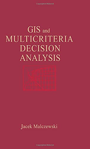 GIS and Multicriteria Decision Analysis 9780471329442