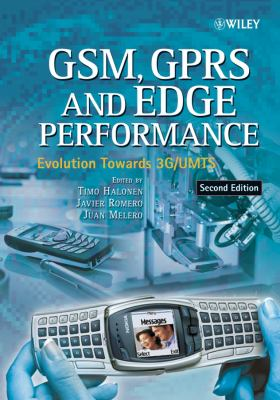 GSM, Gprs and Edge Performance: Evolution Towards 3g/Umts 9780470866948