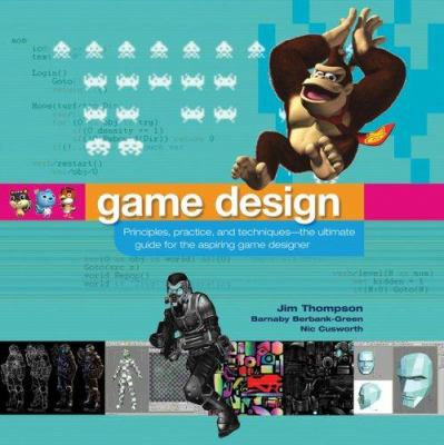 Game Design: Principles, Practice, and Techniques- The Ultimate Guide for the Aspiring Game Designer 9780471968948