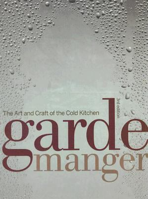 Garde Manger: The Art and Craft of the Cold Kitchen 9780470228739