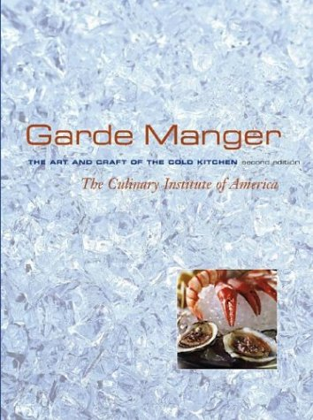 Garde Manger: The Art and Craft of the Cold Kitchen 9780471468493
