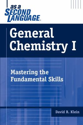 General Chemistry I as a Second Language: Mastering the Fundamental Skills 9780471716624
