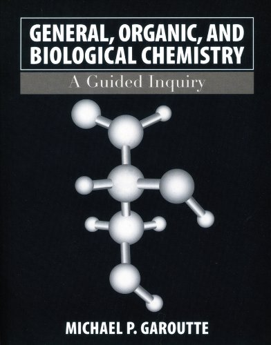 General, Organic, and Biological Chemistry: A Guided Inquiry 9780471763598