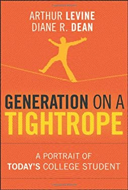 Generation on a Tightrope: A Portrait of Today's College Student 9780470376294