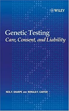 Genetic Testing: Care, Consent and Liability 9780471649878