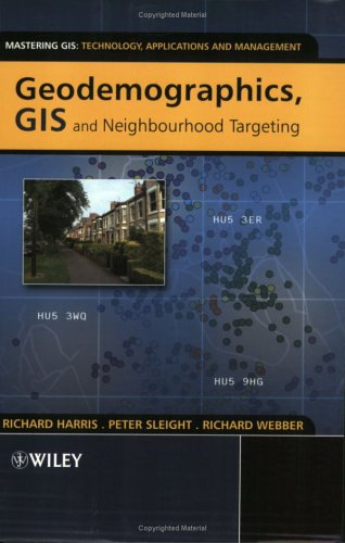 Geodemographics, GIS and Neighbourhood Targeting 9780470864142