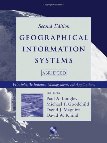 Geographical Information Systems: Principles, Techniques, Management and Applications [With CDROM] 9780471735458