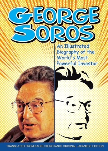 George Soros: An Illustrated Biography of the World's Most Powerful Investor 9780470821800