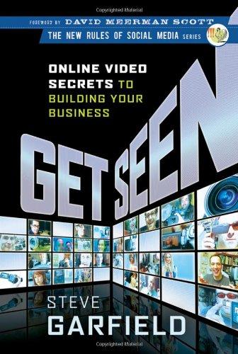 Get Seen: Online Video Secrets to Building Your Business 9780470525463