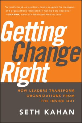 Getting Change Right: How Leaders Transform Organizations from the Inside Out 9780470550489