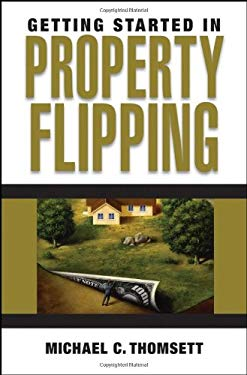 Getting Started in Property Flipping 9780470039373