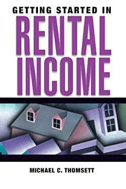 Getting Started in Rental Income 9780471710981