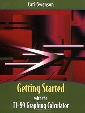 Getting Started with the Ti-89 Graphing Calculator 9780471742067