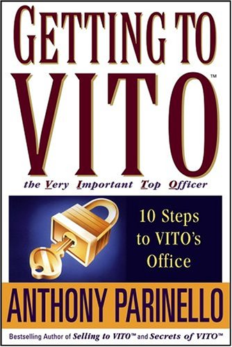 Getting to Vito the Very Important Top Officer: 10 Steps to Vito's Office 9780471675198