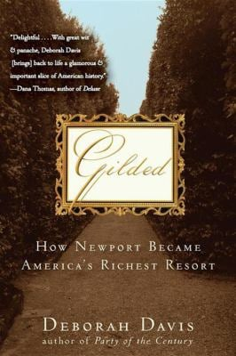 Gilded: How Newport Became America's Richest Resort 9780470124130