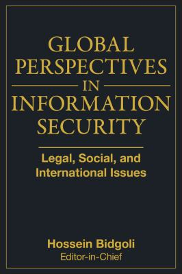 Global Perspectives in Information Security: Legal, Social, and International Issues 9780470372111