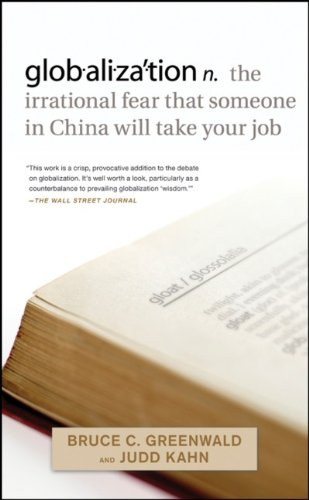 Globalization: N. the Irrational Fear That Someone in China Will Take Your Job 9780470632437