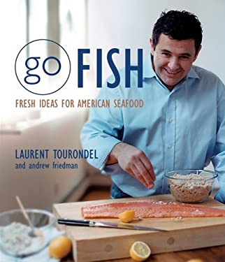 Go Fish: Fresh Ideas for American Seafood 9780471445944