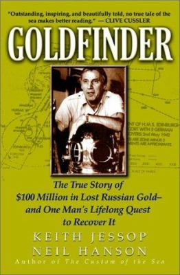 Goldfinder: The True Story of $100 Million in Lost Russian Gold and One Man's Lifelong Quest to Recover It 9780471441465