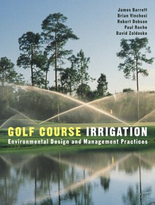 Golf Course Irrigation: Environmental Design and Management Practices 9780471148302