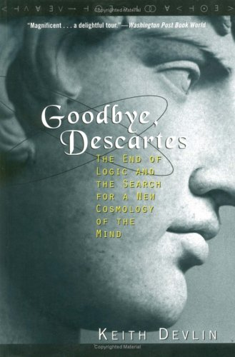 Goodbye, Descartes: The End of Logic and the Search for a New Cosmology of the Mind 9780471251866