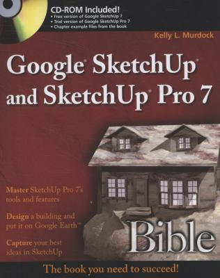 Google SketchUp and SketchUp Pro 7 Bible [With CDROM] 9780470292297