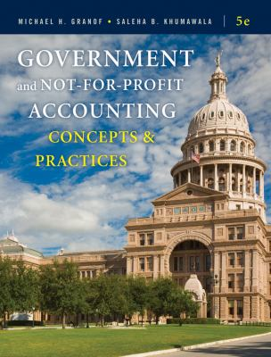 Government and Not-For-Profit Accounting: Concepts and Practices 9780470390788