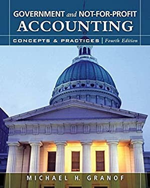 Government and Not-For-Profit Accounting: Concepts and Practices [With CDROM]
