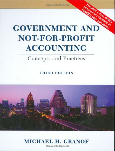 Government and Not-For-Profit Accounting: Concepts and Practices 9780471230090