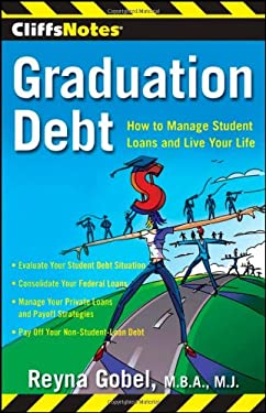 Graduation Debt: How to Manage Student Loans and Live Your Life 9780470506899