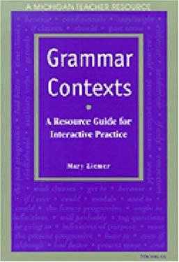 Grammar Contexts: A Resource Guide for Interactive Practice 9780472085392
