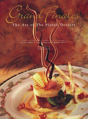 Grand Finales: The Art of the Plated Dessert 9780471287698