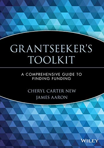 Grantseeker's Toolkit: A Comprehensive Guide to Finding Funding 9780471193036