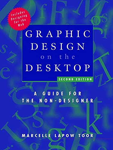 Graphic Design on the Desktop: A Guide for the Non-Designer 9780471293071